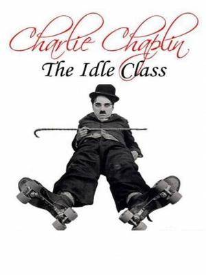 چارلی چاپلین در طبقه بیکار - The Idle Class