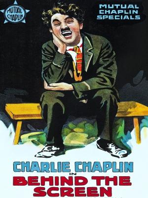 چارلی چاپلین در پشت صحنه نمایش - Behind the Screen