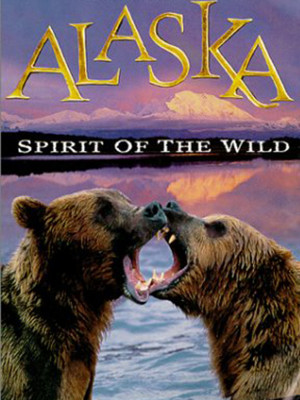 Alaska : Spirit of the Wild