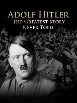 آدولف هیتلر : بزرگترین قصه ناگفته - قسمت 1