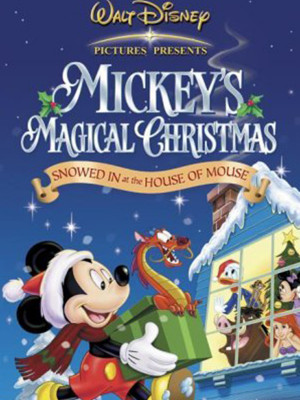 Mickeys Magical Christmas : Snowed in at the House of Mouse