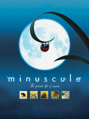 Minuscule : The Private Life Of Insects