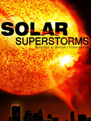 Cosmic Journeys : Solar Superstorms