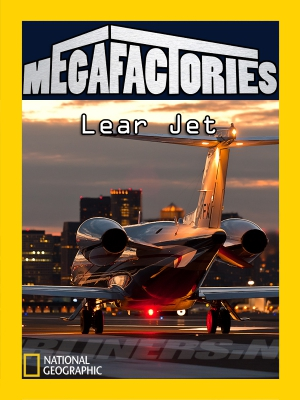 Mega Factories – Lear Jet