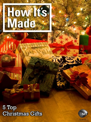 How Its Made Special Top 5 Christmas Gifts