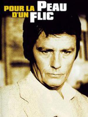 به دنبال یک پلیس - Pour la peau d'un flic - بدنبال یک پلیس , یک پلیس , آلن دلون , Pour la peau d'un flic , For a Cop's Hide , بدنبال مخفیگاه یک پلیس,اکشن,پلیسی - معمایی, فیلم سینمایی , سینما ,  دانلود فیلم  - محصول فرانسه - - - سال 1981