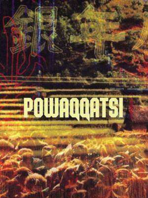 پوواکاتسی - Powaqqatsi