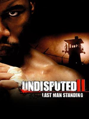 شکست ناپذیر 2 - Undisputed II: Last Man Standing