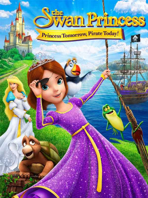 The Swan Princess : Princess Tomorrow Pirate Today